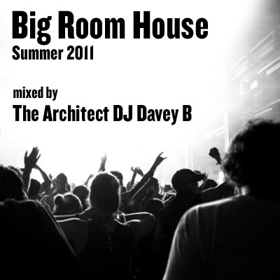 DJ Davey B Big Room House Summer 2011