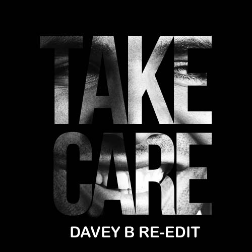 Drake ft Rihanna - Take Care (Davey B Re-Edit)