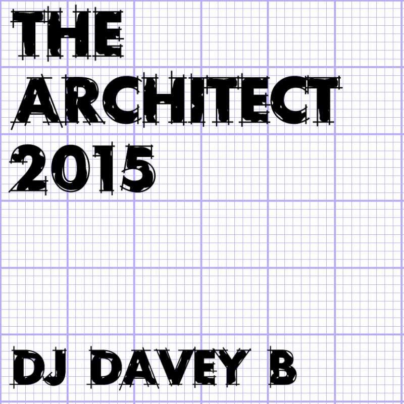 DJ Davey B The Architect 2015 Club Mix
