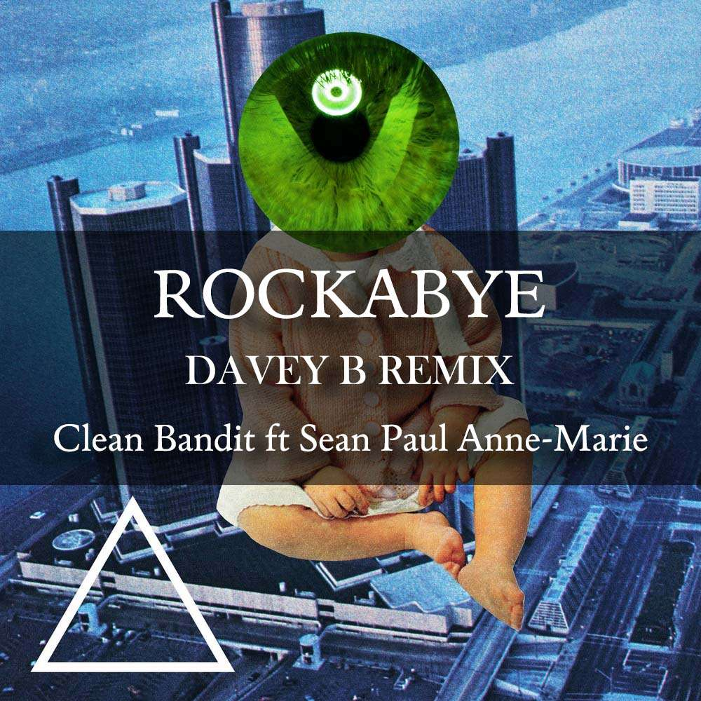 Clean Bandit ft Sean Paul & Anne-Marie - Rockabye (Davey B Remix)